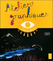 Ateliers Graphiques ; Moyenne Section
