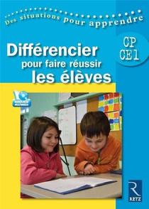 Differencier Pour Faire Reussir Les Eleves ; Cycle 2