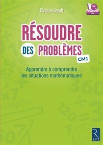 Resoudre Des Problemes Cm1 ; Mathematiques (edition 2015)