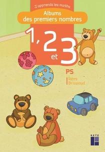 J'apprends Les Maths ; Ps ; Album Des Premiers Nombres 1, 2 Et 3