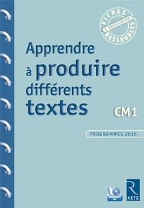 Apprendre A Produire Differents Textes ; Cm1
