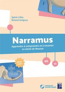 Narramus ; Ms ; Gs ; Apprendre A Comprendre Et A Raconter La Sieste De Moussa (edition 2017)