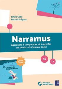 Narramus ; Apprendre A Comprendre Et A Raconter Les Derniers De Compere Lapin ; Gs, Cp (edition 2018)