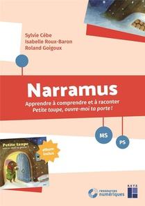 Narramus ; Apprendre A Comprendre Et A Raconter Petite Taupe, Ouvre-moi Ta Porte ! Ms, Ps (edition 2019)