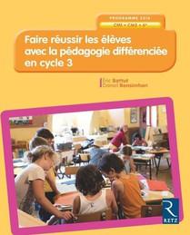 Faire Reussir Les Eleves Avec La Pedagogie Differenciee En Cycle 3 ; Programme 2016