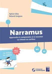 Narramus ; Apprendre A Comprendre Et A Raconter La Chasse Au Caribou (edition 2018)
