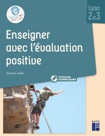 L'evaluation Positive ; Cycles 2 Et 3 (edition 2019)