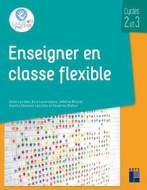 Enseigner En Classe Flexible ; Cycles 2 Et 3