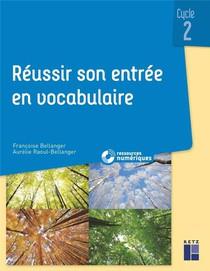 Reussir Son Entree En Vocabulaire ; Cycle 2 (edition 2019)