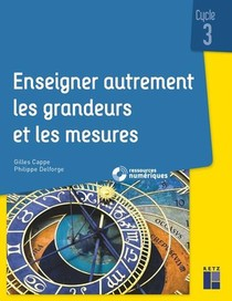 Enseigner Autrement Les Mesures Et Les Grandeurs ; Cycle 3 (edition 2019)