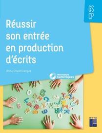 Reussir Son Entree En Production D'ecrits ; Gs, Cp (edition 2019)