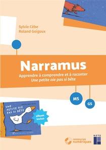 Narramus ; Une Petite Oie Pas Si Bete ; Ms, Gs (edition 2020)