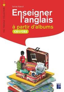 Enseigner L'anglais A Partir D'albums ; Ce1/ce2 (edition 2020)
