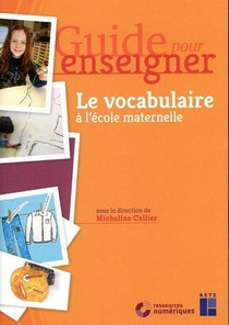 Guide Pour Enseigner ; Le Vocabulaire A L'ecole Maternelle + Cd - Guide Pour Enseigner + Telechargement (edition 2019)