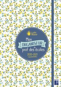 Mon Organiseur De Prof Des Ecoles (edition 2020/2021)