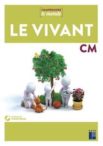 Comprendre Le Monde ; Le Vivant ; Cm1/cm2 (edition 2021)