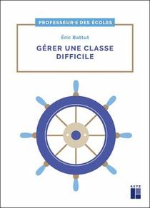 Gerer Une Classe Difficile ; Cycles 2 Et 3