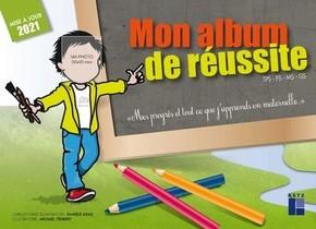 Mon Album De Reussite : Tps, Ps, Ms, Gs (edition 2021)