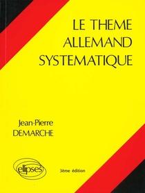 Le Theme Allemand Systematique (3e Edition)