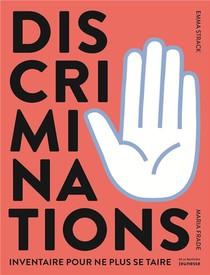 Discriminations ; Inventaire Pour Ne Plus Se Taire