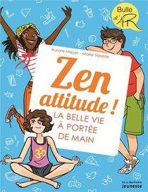 Zen Attitude ! La Belle Vie A Portee De Main