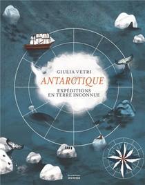 Antarctique ; Expeditions En Terre Inconnue