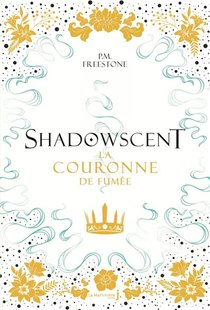 Shadowscent T.2 ; La Couronne De Fumee