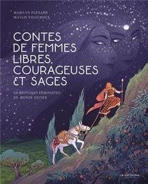 Contes De Femmes Libres, Courageuses Et Sages ; 10 Histoires Feministes Du Monde Entier