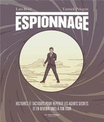 Espionnage. Histoires Et Tactiques Pour Reperer Les Agents Secrets Et En Devenir Un(e) A Ton Tour