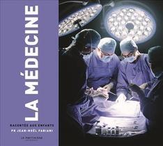 La Medecine Racontee Aux Enfants