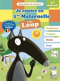 Mon Cahier De Vacances ; Je Rentre En 1re Maternelle Avec Loup