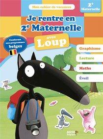 Mon Cahier De Vacances ; Je Rentre En 2e Maternelle Avec Loup