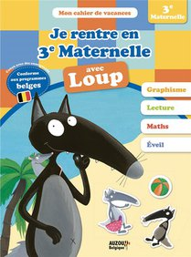 Mon Cahier De Vacances ; Je Rentre En 3e Maternelle Avec Loup