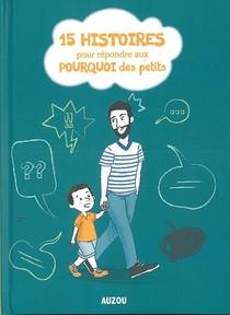 15 Histoires Pour Repondre Aux Pourquoi Des Petits