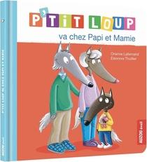 P'tit Loup Va Chez Papi Et Mamie