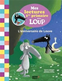 Mes Lectures De Premiere Primaire Avec Le Loup ; L'anniversaire De Louve