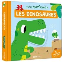 Mon Anim'agier ; Les Dinosaures ; 5 Mecanismes Et Des Flaps !