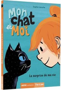 Mon Chat Et Moi T.1 ; La Surprise De Ma Vie