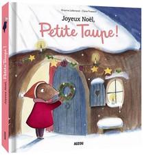 Joyeux Noel, Petite Taupe ! Tout-carton A Toucher