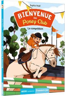 Bienvenue Au Poney Club Tome 2 -la Competition