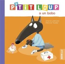 P'tit Loup A Un Bobo