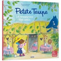 Petite Taupe Et Le Restaurant Des Amis
