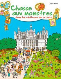 Chasse Aux Monstres Dans Les Chateaux De La Loire
