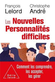 Les Nouvelles Personnalites Difficiles ; Comment Les Comprendre, Les Accepter, Les Gerer