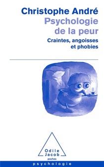 Psychologie De La Peur ; Craintes, Angoisses Et Phobies