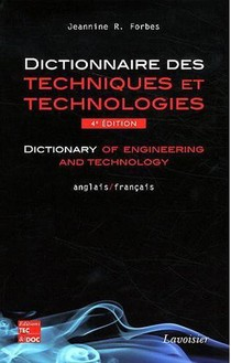 Dictionnaire Des Techniques Et Technologies / Dictionary Of Engineering And Technology (anglais-fran