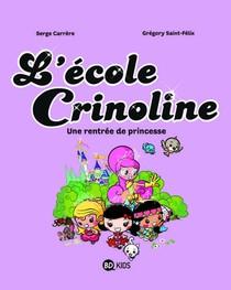 L'ecole Crinoline T.1 ; Une Rentree De Princesse