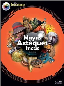 Mayas, Azteques, Incas