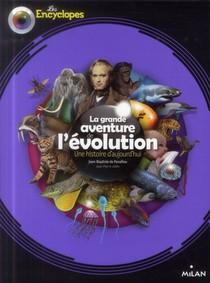 La Grande Aventure De L'evolution ; Une Histoire D'aujourd'hui