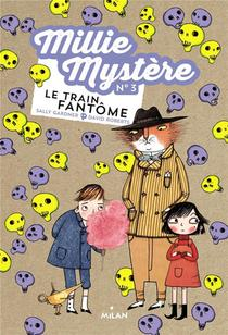 Millie Mystere T.3 ; Le Train Fantome